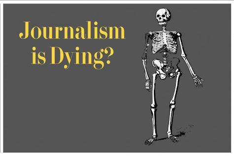 Journalism is Dead?