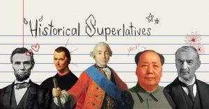 Three history teachers rank historical figures in a list of superlatives.