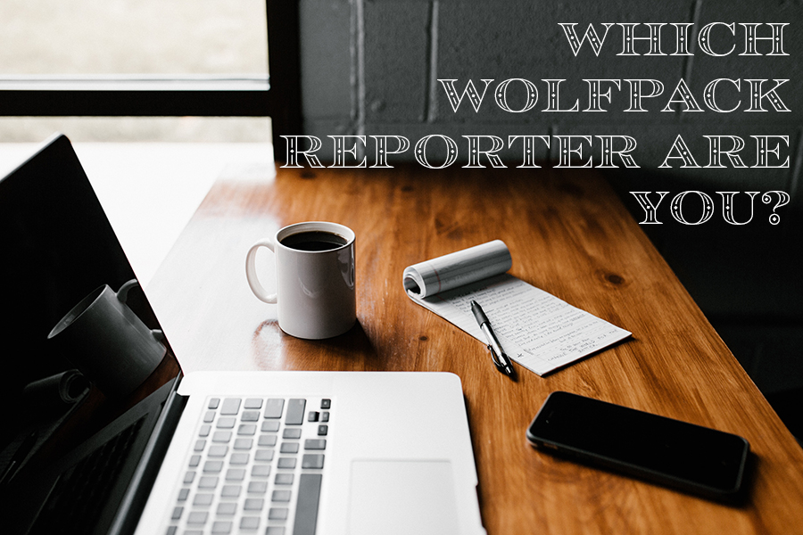 Find out which of the Wolfpack reporters you are most like in today's quiz.
