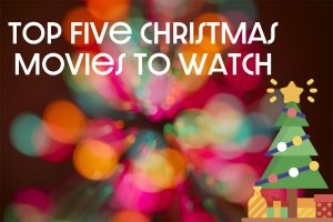 Top Five Christmas Movies to Watch